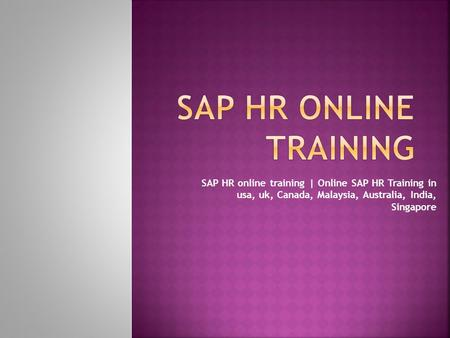 SAP HR online training | Online SAP HR Training in usa, uk, Canada, Malaysia, Australia, India, Singapore.