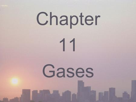 Chapter 11 Gases. Pressure and Force ____________ (P): the force per _________ on a surface. ________ (N): the force that will increase the speed of a.