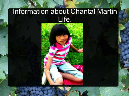 Information about Chantal Martin Life.. Birth information Birth Date – February, 11, 1998. Birth Place – Toronto. Hair colour - brown. Eyes colour – light.