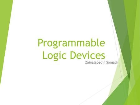 Programmable Logic Devices Zainalabedin Samadi. Embedded Systems Technology  Programmable Processors  Application Specific Processor (ASIP)  Single.
