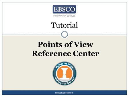 Points of View Reference Center Tutorial support.ebsco.com.