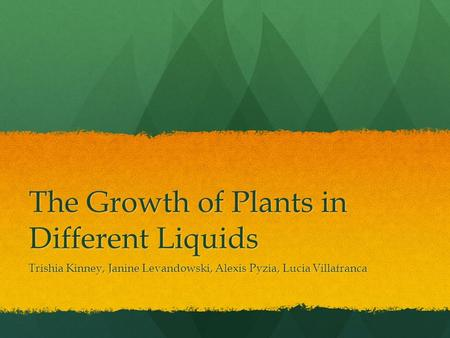 The Growth of Plants in Different Liquids
