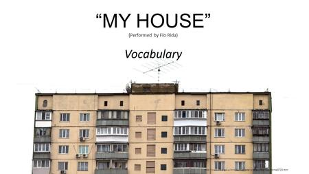 """MY HOUSE"" (Performed by Flo Rida) Vocabulary"