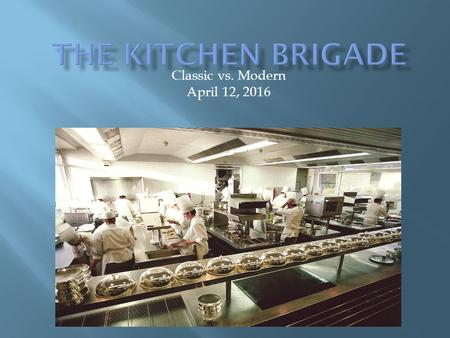 The Kitchen Brigade By Auguste Escoffier ppt