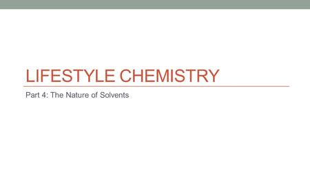 Part 4: The Nature of Solvents