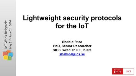 Lightweight security protocols for the IoT