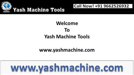 Welcome To Yash Machine Tools www.yashmachine.com.