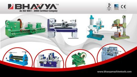 Www.bhavyamachinetools.com. Automated Operation Features in Workshop Machineries Machines that are applied to carry out critical core engineering works.