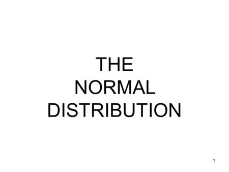 THE NORMAL DISTRIBUTION 1. 2 Probability distribution for continuous random variables A continuous random variable is one that can assume an infinite.