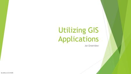 Utilizing GIS Applications An Overview Su Leone, A.A.S, M.S.Ed.