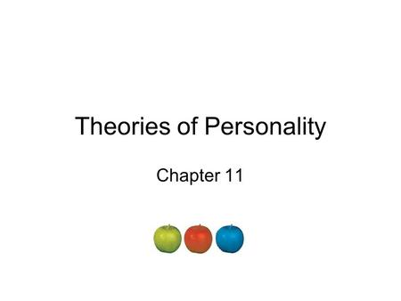 Theories of Personality Chapter 11. Personality Personality - the unique and relatively stable ways in which people think, feel, and behave. Character.