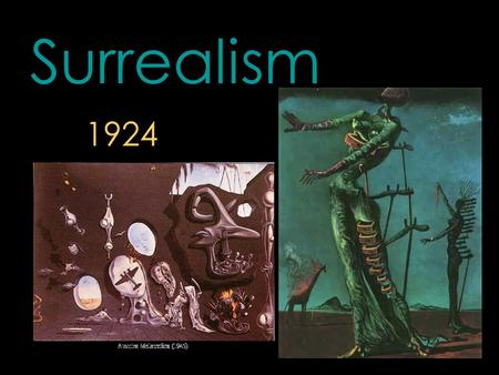 "Surrealism 1924. Originally a literary movement, it explored dreams, the unconscious, the element of chance and multiple levels of reality. "" more than."