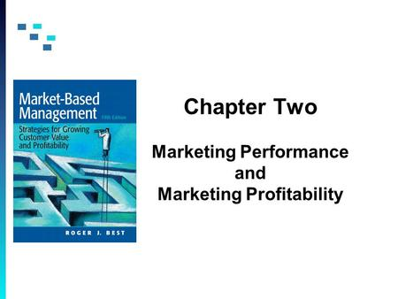 Chapter Two Marketing Performance and Marketing Profitability.