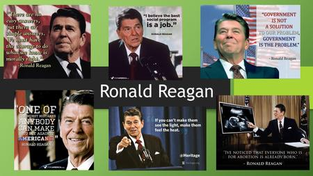 Ronald Reagan. Conservative Movement New Right New Right Opposed abortion Opposed abortion Blocked federal discrimination laws (states) Blocked federal.