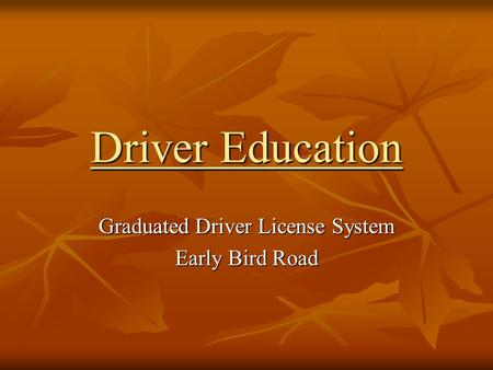 Driver Education Graduated Driver License System Early Bird Road.