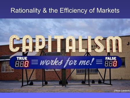 Rationality & the Efficiency of Markets (Steve Lambert)