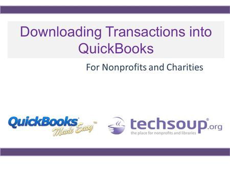 Downloading Transactions into QuickBooks For Nonprofits and Charities.