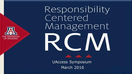 UAccess Symposium March 2016. Who am I? What do I do? Native of Maryland BS, James Madison University MBA, Eller College of Management, University of.