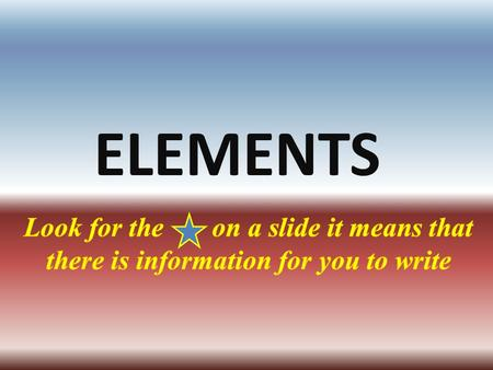 ELEMENTS. Elements pure substance that cannot be separated into simpler substance by physical or chemical means. 1.