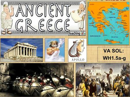 VA SOL: WH1.5a-g 1. Content Objectives: –SWBAT identify & describe the geography and mythology of Ancient Greece. Language Objective –SWBAT pronounce.