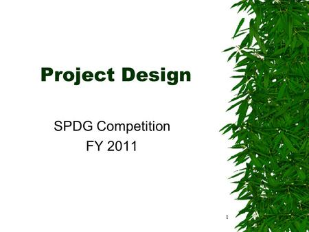 Project Design SPDG Competition FY 2011 1. C. QUALITY OF PROJECT DESIGN (0-20 points)  Describe the extent to which the goals, objectives, and outcomes.