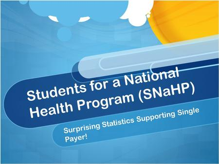 Students for a National Health Program (SNaHP) Surprising Statistics Supporting Single Payer!