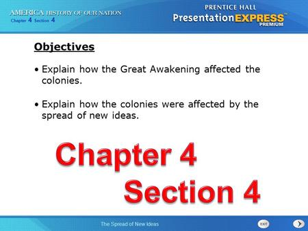 Chapter 4 Section 4 The Spread of New Ideas Explain how the Great Awakening affected the colonies. Explain how the colonies were affected by the spread.