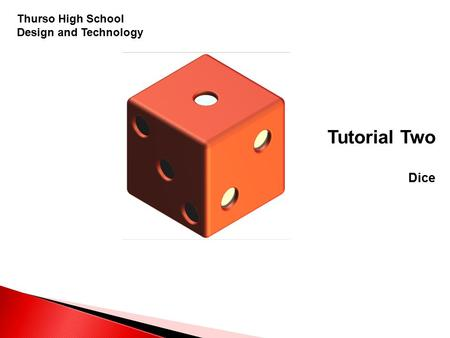 Thurso High School Design and Technology Tutorial Two Dice.