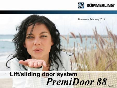 Page 1 Lift/sliding door system PremiDoor 88 Pirmasens, February 2013.