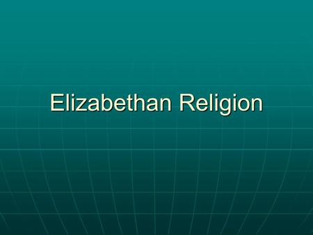 Elizabethan Religion. Religions in England All people in England were CHRISTIANS of some description. All people in England were CHRISTIANS of some description.
