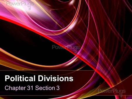 Political Divisions Chapter 31 Section 3. Points To Ponder Let's Review…. –What was so different about the student generation of the 1960s? –What did.