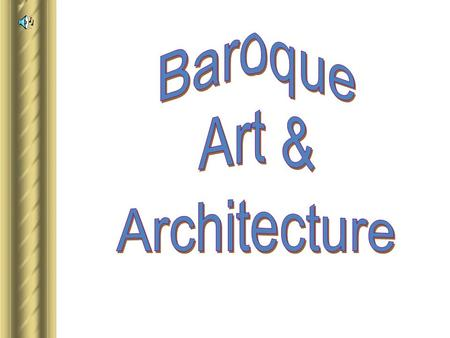 "Baroque ► 1600 – 1750. ► Portuguese word ""barocca"" ► ""a pearl of irregular shape."" ► Implies strangeness, irregularity, and extravagance. ► The more."