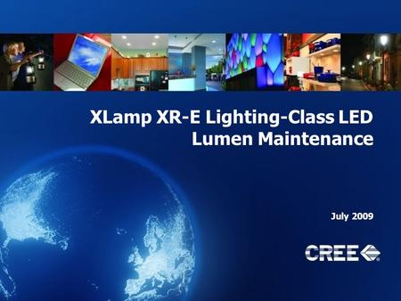 XLamp XR-E Lighting-Class LED Lumen Maintenance July 2009.