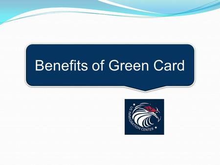 Benefits of Green Card.  As a Green Card holder, you can travel abroad freely and re-enter the United States without the risk of being denied entry into.