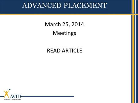 March 25, 2014 Meetings READ ARTICLE ADVANCED PLACEMENT.