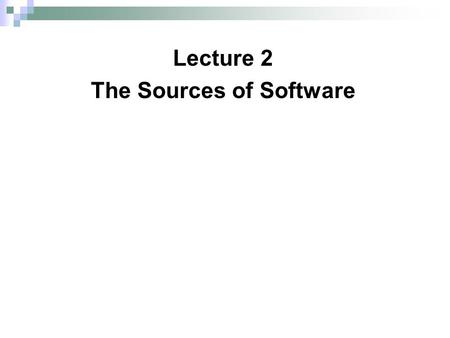 Lecture 2 The Sources of Software. Copyright © 2011 Pearson Education, Inc. 2 Chapter 2 Introduction There are various sources of software for organizations.