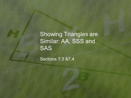 Showing Triangles are Similar: AA, SSS and SAS