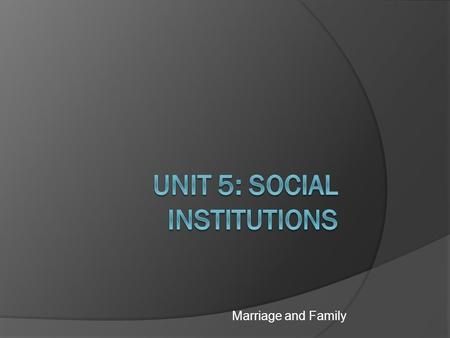 Marriage one of societys most important institutions