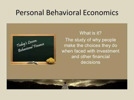 Personal Behavioral Economics. Life stressors And, we cannot leave it at home very well.