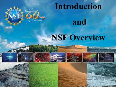 Introduction and NSF Overview. Vannevar Bush And Science: The Endless Frontier.