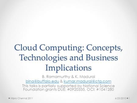 Cloud Computing: Concepts, Technologies and Business Implications B. Ramamurthy & K. Madurai &