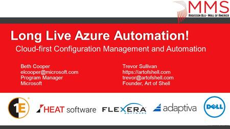 Long Live Azure Automation!Long Live Azure Automation! Cloud-first Configuration Management and Automation Beth Cooper Program Manager.