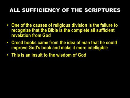 One of the causes of religious division is the failure to recognize that the Bible is the complete all sufficient revelation from God Creed books came.