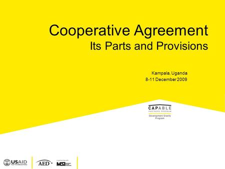 Cooperative Agreement Its Parts and Provisions Kampala, Uganda 8-11 December 2009.