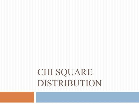 CHI SQUARE DISTRIBUTION. The Chi-Square (  2 ) Distribution The chi-square distribution is the probability distribution of the sum of several independent,