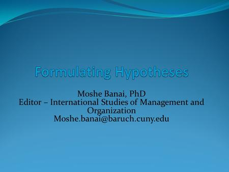 Moshe Banai, PhD Editor – International Studies of Management and Organization