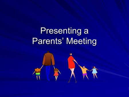 Presenting a Parents' Meeting. Objectives of the session To support schools to deliver parents' literacy meetings; To develop parents' understanding of.
