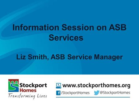 Information Session on ASB Services Liz Smith, ASB Service Manager.