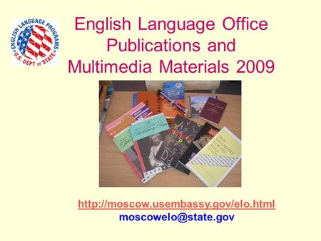 English Language Office Publications and Multimedia Materials 2009