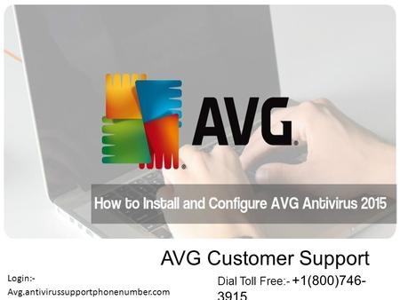 AVG Customer Support Dial Toll Free:- +1(800)746- 3915 Avg.antivirussupportphonenumber.com Login:-